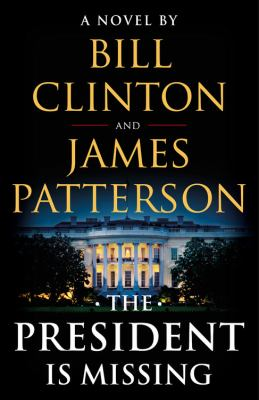 The president is missing : by Clinton, Bill,