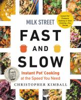 Milk Street fast and slow : by Kimball, Christopher,