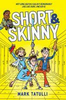 Short & skinny
