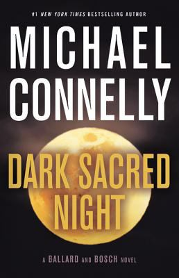 Dark sacred night : by Connelly, Michael,