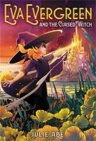 Eva Evergreen and the Cursed Witch