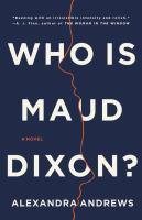 Who is Maud Dixon : a novel