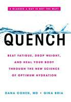 Quench : beat fatigue, drop weight, and heal your body through the new science of optimum hydration