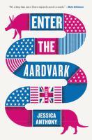 Enter the aardvark : a novel