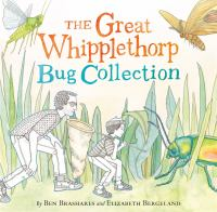 The Great Whipplethorp Bug Collection