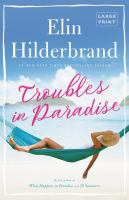 Troubles in paradise : by Hilderbrand, Elin,
