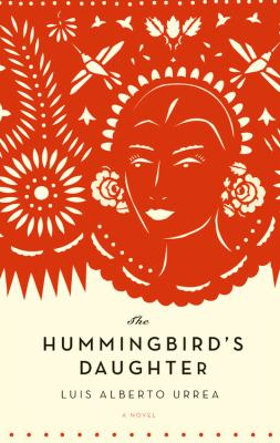 The hummingbird's daughter : a novel