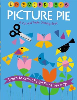 Ed Emberley's picture pie : a cut and paste drawing book.