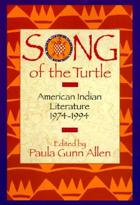 Song of the turtle : American Indian literature, 1974-1994