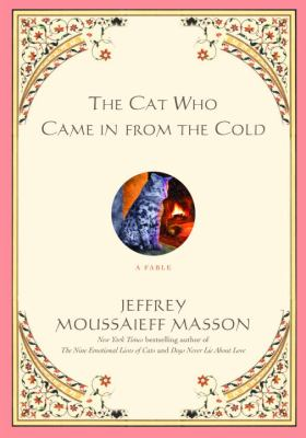 The cat who came in from the cold : a fable