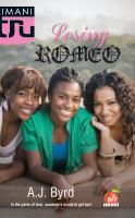 Losing Romeo by Byrd, A. J.,