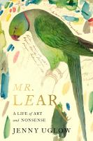 Mr. Lear : a life of art and nonsense