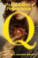 The Exhibition of Persephone Q