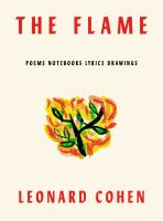 The flame : poems, notebooks, lyrics, drawings