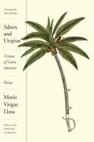 Sabers and utopias : visions of Latin America
