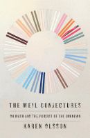 The Weil conjectures : on math and the pursuit of the unknown