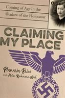 Claiming my place : coming of age in the shadow of the Holocaust
