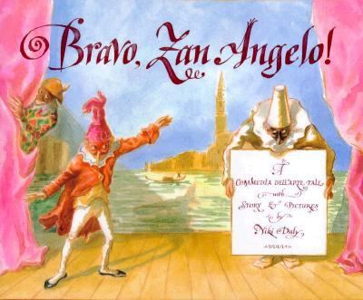 Bravo, Zan Angelo! : a commedia dell'arte tale with story & pictures