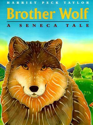 Brother wolf : a Seneca tale