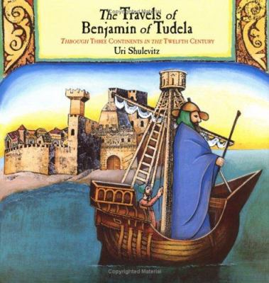 The travels of Benjamin of Tudela : through three continents in the twelfth century