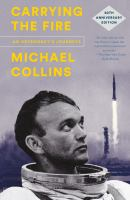 Carrying the fire : an astronaut's journeys