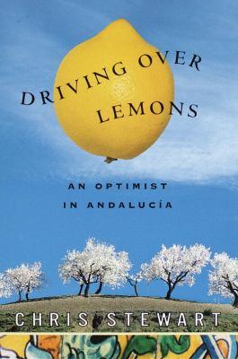Driving over lemons : an optimist in Andalucía