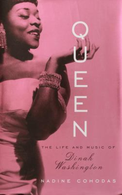 Queen : the life and music of Dinah Washington
