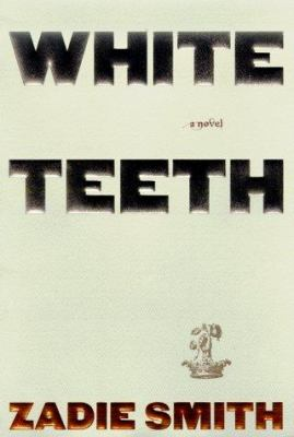 White teeth : by Smith, Zadie.