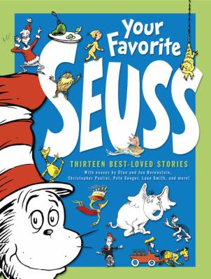 Your favorite Seuss : 13 stories written and illustrated by Dr. Seuss with 13 introductory essays