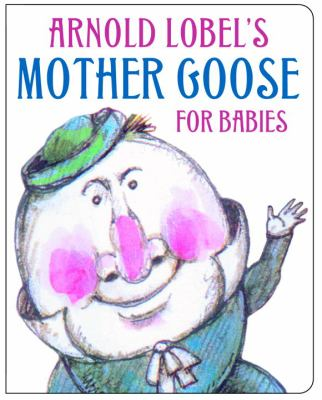 Arnold Lobel's Mother Goose for babies