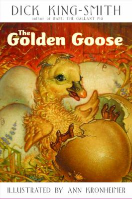 The golden goose / Dick King-Smith ; illustrated by Ann Kronheimer.
