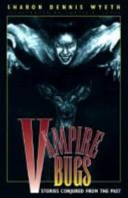 Vampire bugs : stories conjured from the past