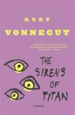 The sirens of Titan by Vonnegut, Kurt,