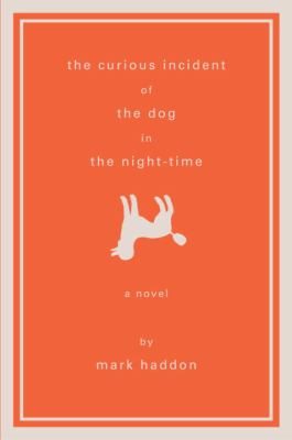 The curious incident of the dog in the night-time by Haddon, Mark.