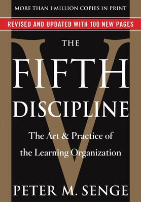 The fifth discipline : the art and practice of the learning organization