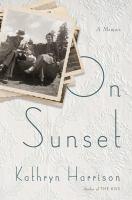 On Sunset : a memoir