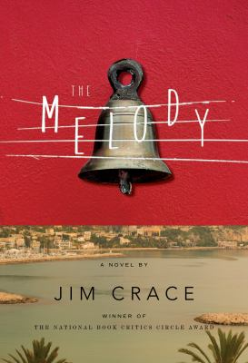 The melody : by Crace, Jim,