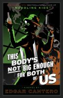 This body's not big enough for both of us : a novel