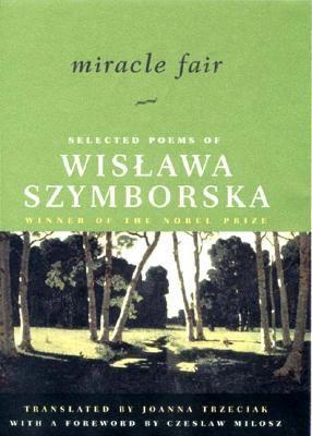 Miracle fair : selected poems of Wisława Szymborska