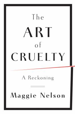 The art of cruelty : a reckoning