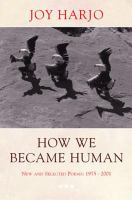 How we became human : new and selected poems