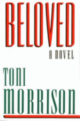 Beloved : by Morrison, Toni.