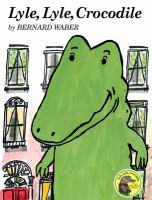 Lyle, Lyle, Crocodile.