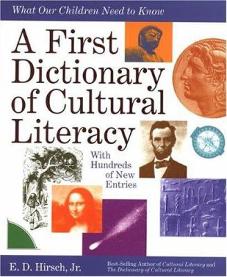A first dictionary of cultural literacy : what our children need to know
