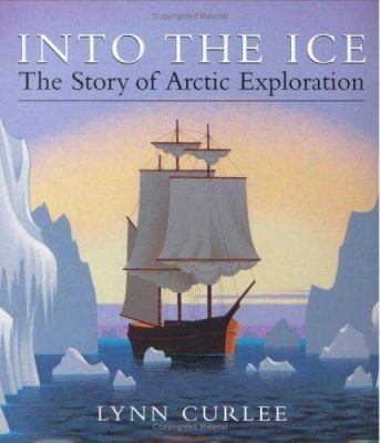 Into the ice : the story of Arctic exploration