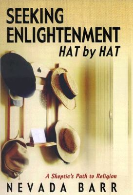 Seeking enlightenment... hat by hat : a skeptic's path to religion