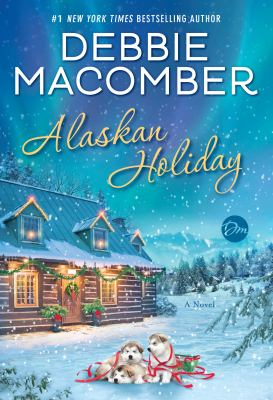 Alaskan holiday : by Macomber, Debbie,