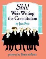 Shhh! We're Writing the Constitution