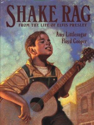 Shake Rag : from the life of Elvis Presley