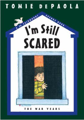 I'm still scared